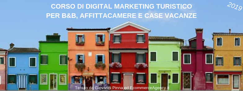 corso digital marketing turistico per b&b e case vacanze ecommerceagency.it